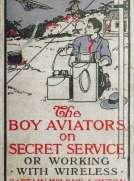 The Boy Aviators on Secret Service Working with Wireless