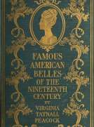 Famous American Belles of the Nineteenth Century