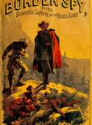 The Border Spy or, The Beautiful Captive of the Rebel Camp, A Story of the War