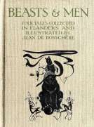 Beasts & Men folk tales collected in Flanders and illustrated by Jean de Bosschère