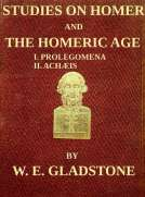 Studies on Homer and the Homeric Age, Vol. 1 of 3 I. Prolegomena II. Achæis