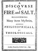 A Discovrse of Fire and Salt (A Discourse of Fire and Salt) Discovering Many Secret Mysteries as well Philosophicall, as Theologicall