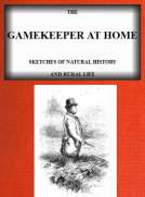 The Gamekeeper at Home Sketches of natural history and rural life (Illustrated)