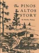 The Pinos Altos Story