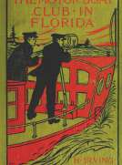 The Motor Boat Club in Florida; or, Laying the Ghost of Alligator Swamp