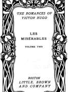 Les Misérables, v. 2-5 Fantine - Cosette - Marius - The Idyll and the Epic - Jean Valjean