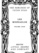 Les Misérables, v. 4-5 Fantine - Cosette - Marius - The Idyll and the Epic - Jean Valjean