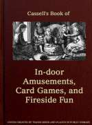 Cassell's Book of In-door Amusements, Card Games, and Fireside Fun