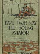 Dave Dashaway the Young Aviator In the Clouds for Fame and Fortune