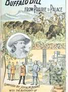 Buffalo Bill from Prairie to Palace An Authentic History Of The Wild West