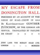 My Escape from Donington Hall Preceded by an Account of the Siege of Kiao-Chow in 1915