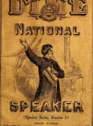 Beadle's Dime National Speaker, Embodying Gems of Oratory and Wit, Particularly Adapted to American Schools and Firesides Speaker Series Number 2, Revised and Enlarged Edition