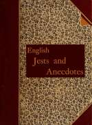 English Jests and Anecdotes Collected from Various Sources