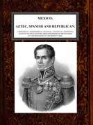 Mexico, Aztec, Spanish and Republican, v. 2-2 A Historical, Geographical, Political, Statistical and Social Account of that Country from the Period of the Invasion by the Spaniards to the Present Time.