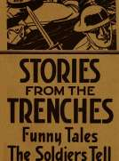 Stories from the Trenches Humorous and Lively Doings of Our 'Boys Over There'
