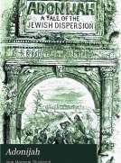 Adonijah A Tale of the Jewish Dispersion.