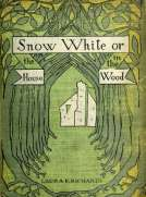 Snow-White or, The House in the Wood