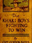 The Khaki Boys Fighting to Win or, Smashing the German Lines