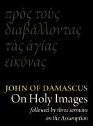 St John Damascene on Holy Images (πρὸς τοὺς διαβάλλοντας τᾶς ἁγίας εἰκόνας). Followed by Three Sermons on the Assumption (κοίμησις)