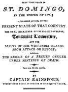 A Memoir of Transactions That Took Place in St. Domingo, in the Spring of 1799 Affording an Idea of the Present State of that Country, the Real Character of Its Black Governor, Toussaint L'ouverture, and the Safety of our West-India Islands, from Attack o