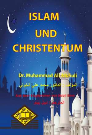 Islam und Christentum الإسلام والنصرانية