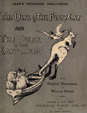 Nonsense Drolleries The Owl & The Pussy-Cat—The Duck & The Kangaroo.