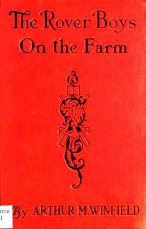 The Rover Boys on the Farm; or, Last Days at Putnam Hall