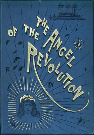 The Angel of the Revolution: A Tale of the Coming Terror