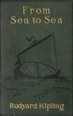 From Sea to Sea; Letters of Travel