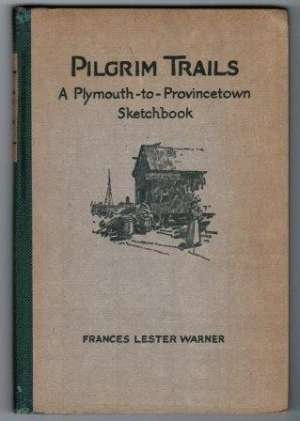 Pilgrim Trails: A Plymouth-to-Provincetown Sketchbook