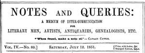 Notes and Queries, Vol. IV, Number 89, July 12, 1851 A Medium of Inter-communication for Literary Men, Artists, Antiquaries, Genealogists, etc.