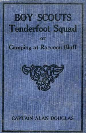 Boy Scouts: Tenderfoot Squad; or, Camping at Raccoon Lodge