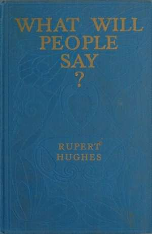 What Will People Say? A Novel