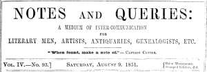 Notes and Queries, Vol. IV, Number 93, August 9, 1851