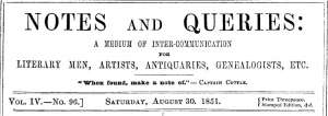 Notes and Queries, Vol. IV, Number 96, August 30, 1851