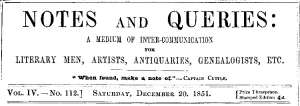 Notes and Queries, Vol. IV, Number 112, December 20, 1851