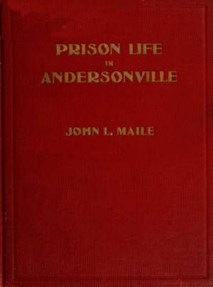 """Prison Life in Andersonville""