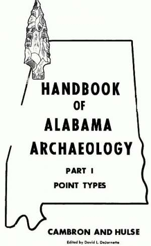 Handbook of Alabama Archaeology: Part I, Point Types