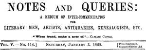 Notes and Queries, Vol. V, Number 114, January 3, 1852 A Medium of Inter-communication for Literary Men, Artists, Antiquaries, Genealogists, etc.