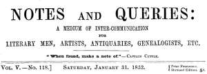 Notes and Queries, Vol. V, Number 118, January 31, 1852 A Medium of Inter-communication for Literary Men, Artists, Antiquaries, Genealogists, etc.