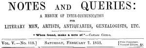 Notes and Queries, Vol. V, Number 119, February 7, 1852