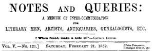 Notes and Queries, Vol. V, Number 121, February 21, 1852