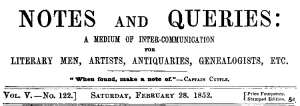 Notes and Queries, Vol. V, Number 122, February 28, 1852 A Medium of Inter-communication for Literary Men, Artists, Antiquaries, Genealogists, etc.