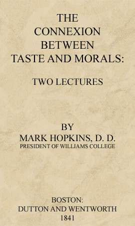The Connexion Between Taste and Morals: Two lectures