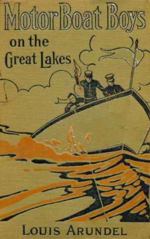 Motor Boat Boys on the Great Lakes or, Exploring the Mystic Isle of Mackinac
