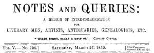 Notes and Queries, Vol. V, Number 126, March 27, 1852 A Medium of Inter-communication for Literary Men, Artists, Antiquaries, Genealogists, etc.
