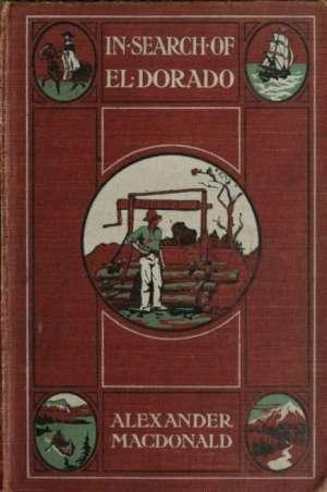 In Search of El Dorado A Wanderer's Experiences