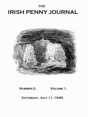 The Irish Penny Journal, Vol. 1 No. 2, July 11, 1840