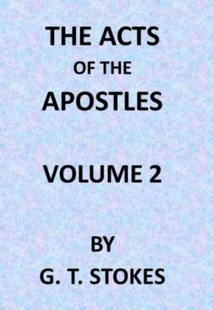 The Expositor's Bible: The Acts of the Apostles, Vol. 2