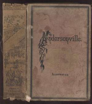 Andersonville: A Story of Rebel Military Prisons — Volume 4